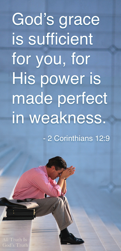 His power is made perfect in weakness...