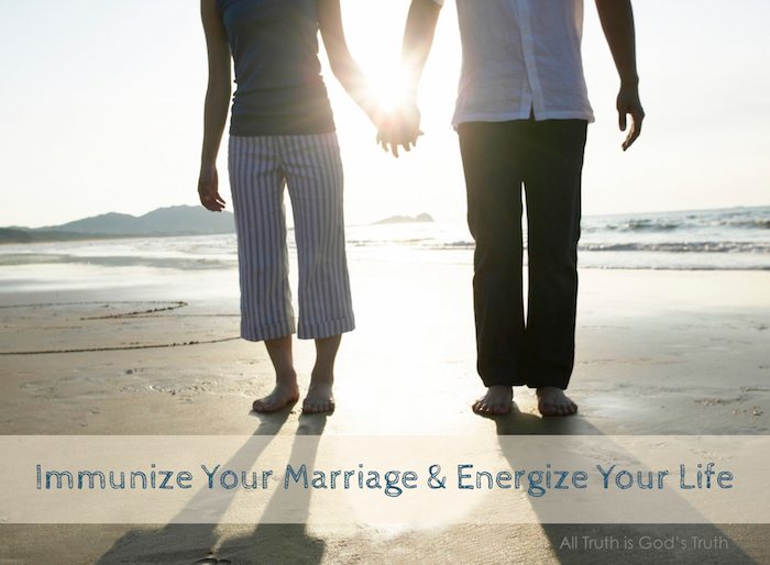 Immunize Your Marriage/ Energize Your Life