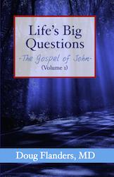 Life's Big Questions - The Gospel of John (Vol. 1)